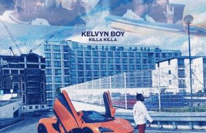 Kelvyn Boy – Killa Killa (Prod. By Samsney)