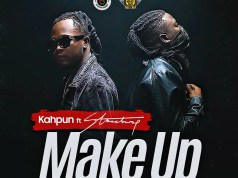Kahpun – Makeup Ft Stonebwoy (Prod. By Street Beatz)
