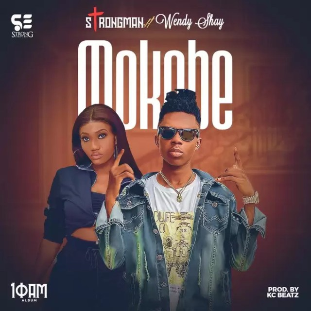 Strongman – Mokobe ft Wendy Shay (Prod. by KC Beatz)