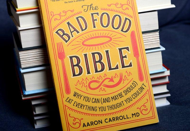The Bad Food Bible, by Aaron Carroll