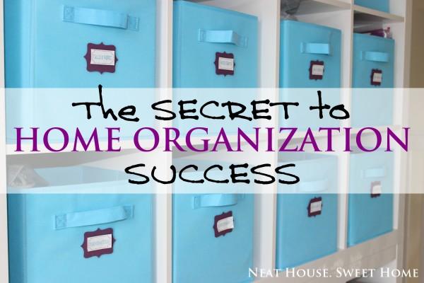secret to home organization success