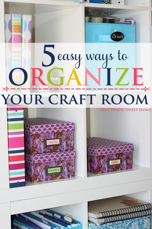 5 Easy Craft Room Organization Tips Neat House Sweet Home