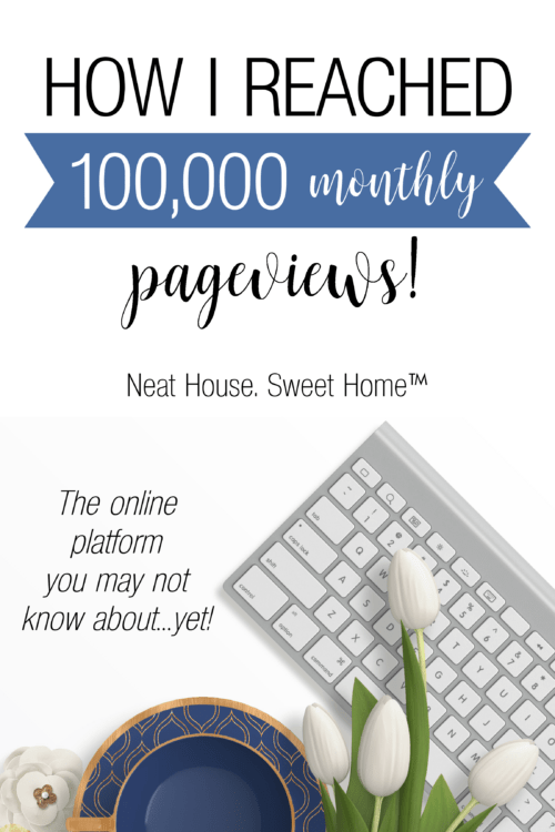 I am sharing my secret! How {finally!} I was able to reach my first 100,000 monthly page views.