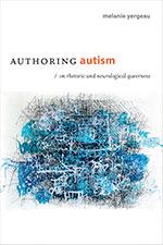 Melanie Yergeau, Authoring Autism: On Rhetoric and Neurological Queerness (Duke University Press 2018), 302 blz.