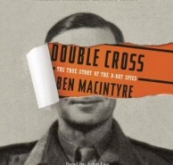 Double Cross: The True Story of the D-Day Spies CD Audiobook