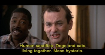 Human Sacrifice - Bill Murray from Ghostbusters