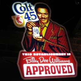Colt 45: This Establishment is Billy Dee Williams Approved sign