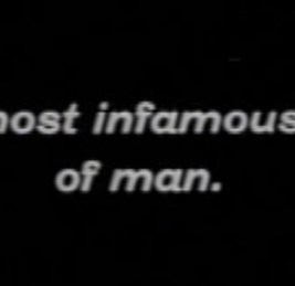 The most infamous type of man