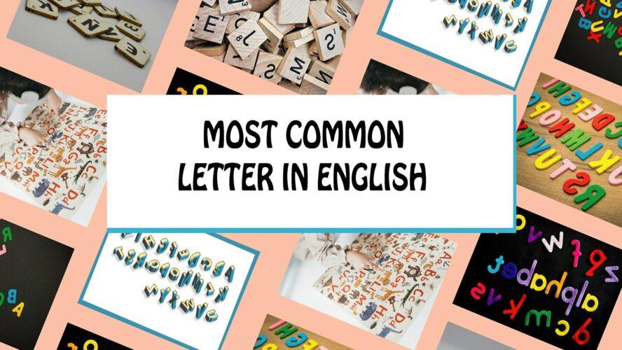 Alphabet, Common Letter, Common Letter In English, English, everyday English, Letter of the Alphabet, Most Common Letter, most popular letters, Oxford English Dictionary, Most Common Letter In English
