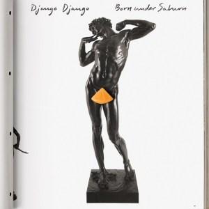 DjangoDjango_BornUnderSaturn_CoverArt