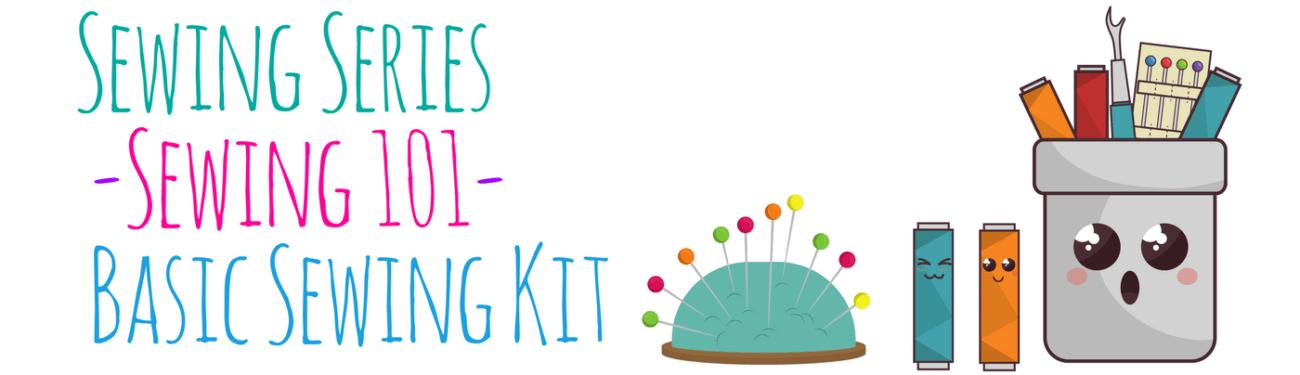 Sewing Series - Sewing 101- Basic Sewing Kit
