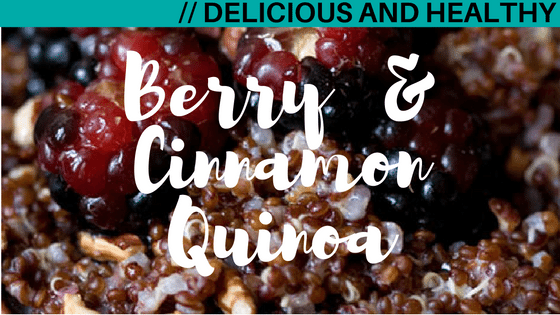 Berry and Cinnamon Quinoa – Delicious and Healthy