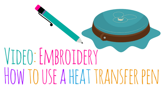 Video: Hand Embroidery – How to Use A Heat Transfer Pen