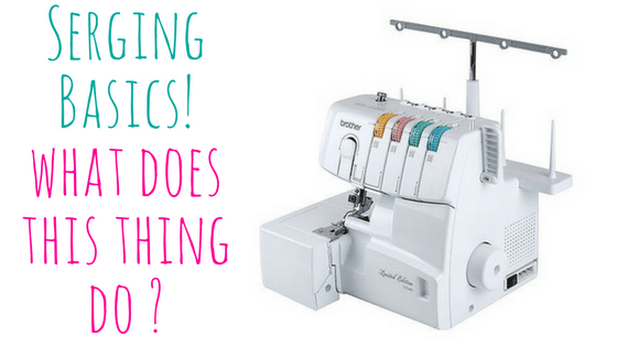 Serging Basics; The In's and Outs of Using a Serger @ Needle, Ink and Thread | Beavercreek | Ohio | United States
