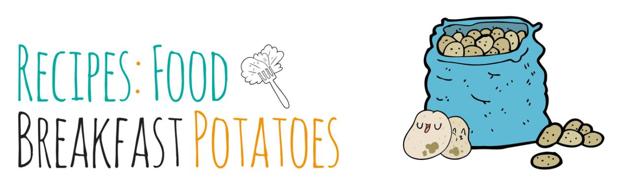 Recipes-FoodBreakfast Potatoes