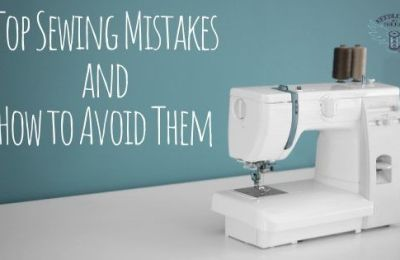 Top Sewing Mistakes Made and How to Avoid Them