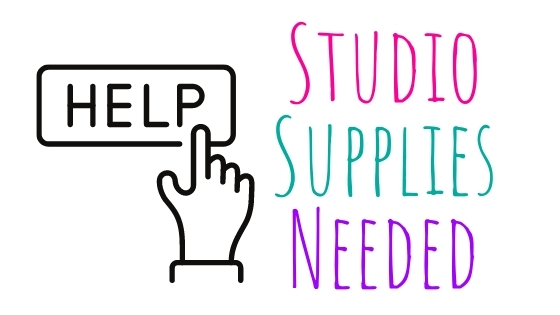 Studio Needs Help with Some new supplies