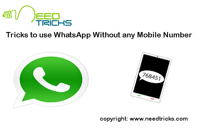 Tricks to use WhatsApp Without any Mobile Number