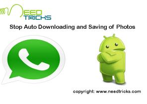 Tricks to Stop Auto Downloading and Saving of Photos in Whatsapp for Android