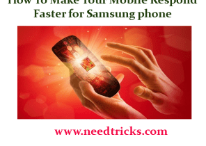 How To Make Your Mobile Respond Faster for Samsung phone