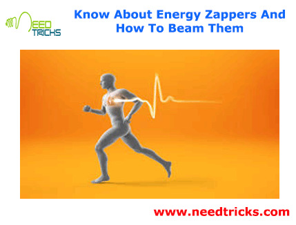 Know About Energy Zappers And How To Beam Them