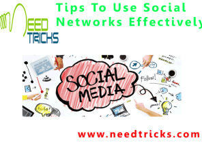 Tips To Use Social Networks Effectively