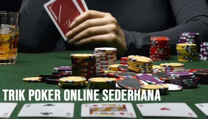 Trik Poker Online Sederhana