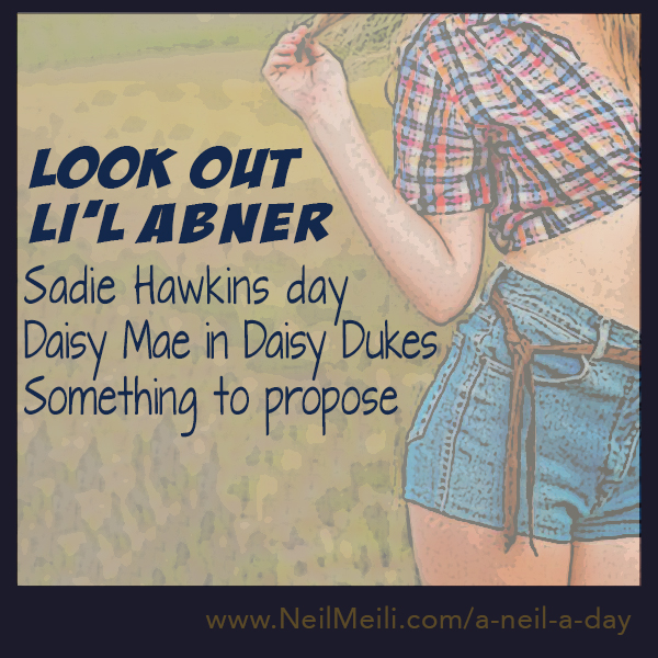 Sadie Hawkins day Daisy Mae in Daisy Dukes Something to propose