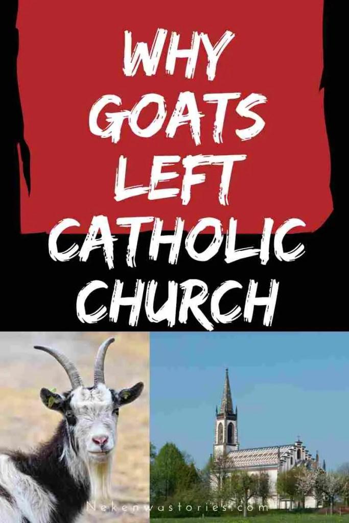 The reason goats stopped attending Catholic Church
