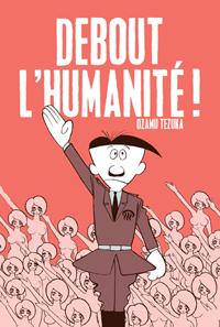 «Debout l'Humanité !» signé Osamu Tezuka