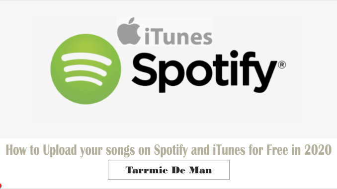 How to Distribute your songs to ITunes and Spotify for free in 2020