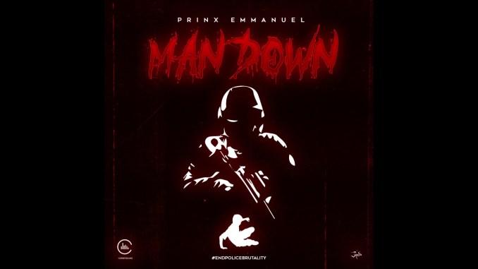 Prinx Emmanuel - Man Down Free Mp3 download
