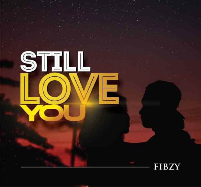 Still Love You by Fibzy