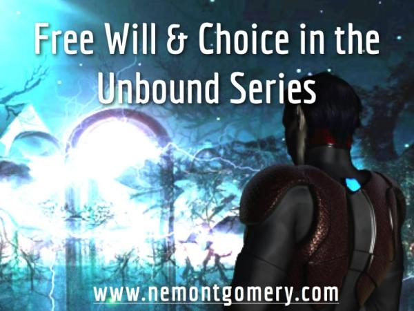 Free Will and Choice in Unbound.086