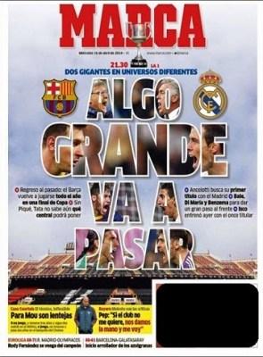 Portada Marca Final Copa del Rey 2014: Barcelona vs. Real Madrid
