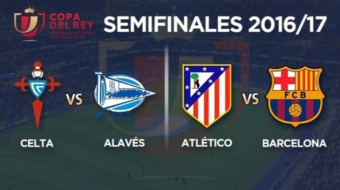 Semifinales Copa del Rey 2017