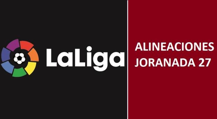 Alineaciones Jornada 27 Liga Santander