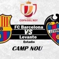 Previa Barça-Levante Copa del Rey 2019 | Objetivo Remontada