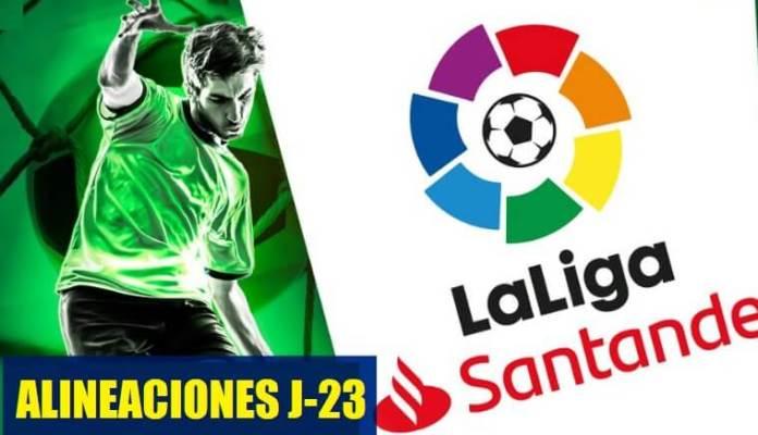 Alineaciones Jornada 23 Liga Española 2020