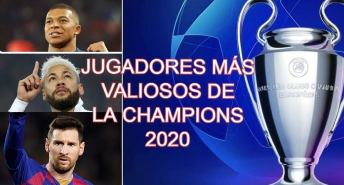 Los 20 Jugadores Más Valiosos de la Champions 2020