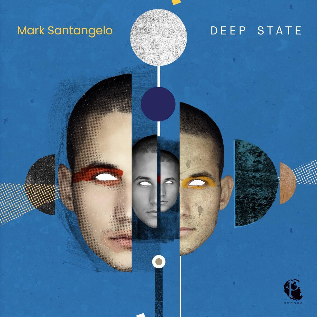 Mark Santangelo - Deep State for Pangea Records