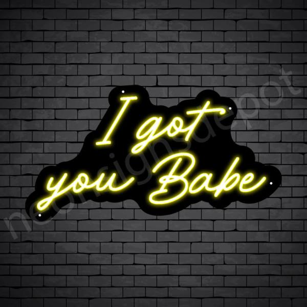 Phrases Neon Sign I Got You Baby Black - Yellow