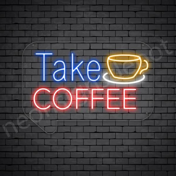 Coffee Neon Sign Take Coffee Transparent 24x17