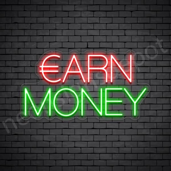 Earn Money Neon Sign - transparent