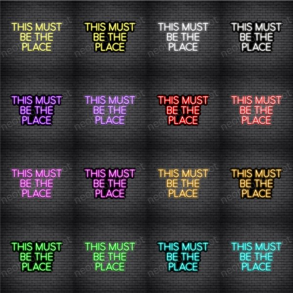 This Must Be The Place V1 Neon Sign