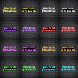Follow The Call Of The Disco Ball V5 Neon Sign