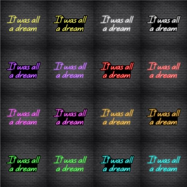 It Was All A Dream V5 Neon Sign