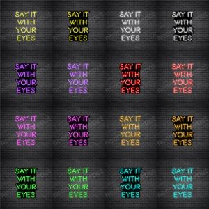 Say It With Your Eyes V3 Neon Sign