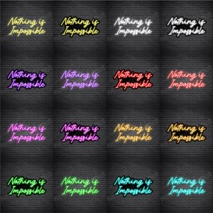 Nothing is Impossible V1 Neon Sign