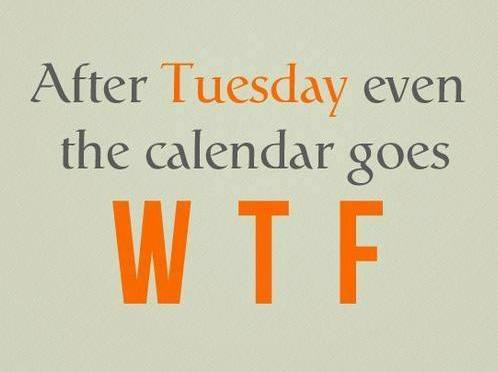 After Tuesday Even the Calendar goes WTF!